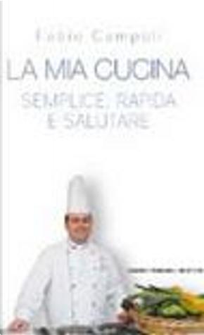La mia cucina by Fabio Campoli