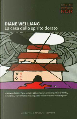 La casa dello spirito dorato by Diane Wei Liang