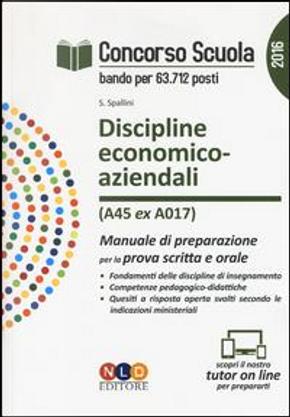 Concorso scuola. Discipline economico-aziendali (classe di concorso A45 ex A017). Manuale di preparazione per la prova scritta e orale by Sabrina Spallini