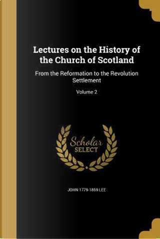 LECTURES ON THE HIST OF THE CH by John 1779-1859 Lee