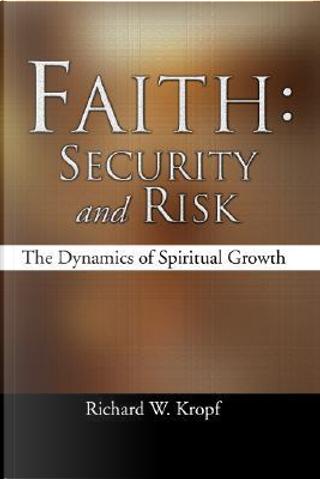Faith by Richard W. Kropf