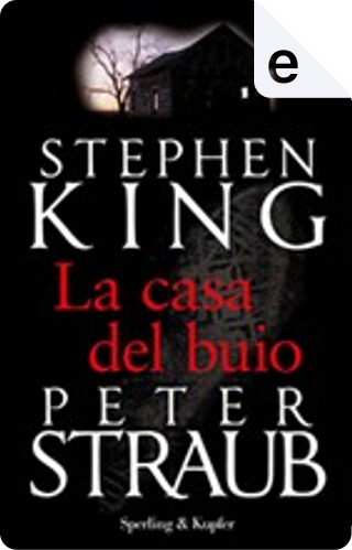 La casa del buio by Peter Straub, Stephen King