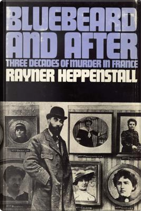 Bluebeard and After by Rayner Heppenstall