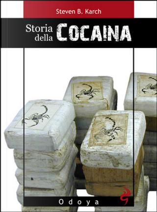 Storia della cocaina by Steven B. Karch