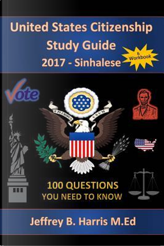 United States Citizenship Study Guide and Workbook by Jeffrey B Harris