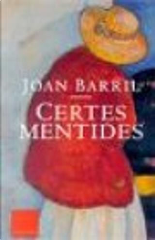 CERTES MENTIDES by Joan Barril