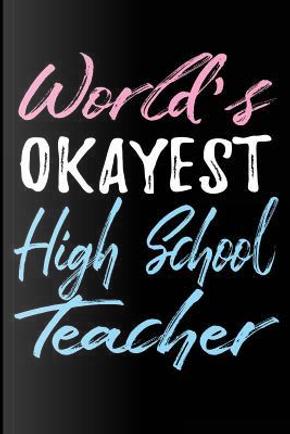 World's Okayest High School Teacher by Dartan Creations