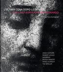 L'Ultima Cena dopo Leonardo - The Last Supper after Leonardo