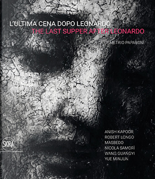 L'Ultima Cena dopo Leonardo - The Last Supper after Leonardo by