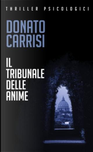 Il tribunale delle anime by Donato Carrisi