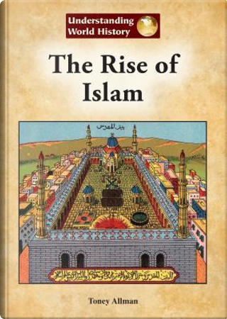 The Rise of Islam by Toney Allman