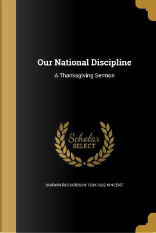 OUR NATL DISCIPLINE by Marvin Richardson 1834-1922 Vincent