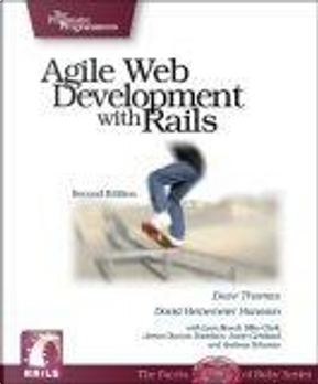 Agile Web Development with Rails by Andreas Schwarz, Dave Thomas, David Hansson, James Duncan Davidson, Justin Gehtland, Leon Breedt, Mike Clark