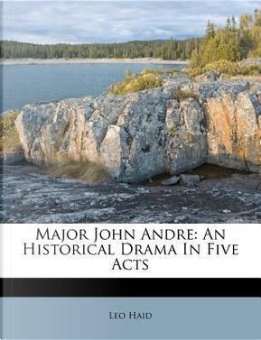 Major John Andre by Leo Haid