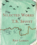 Selected Works of T. S. Spivet, the Airports/Ireland/Export by Reif Larsen
