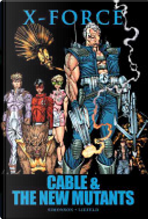 X-Force: Cable & the New Mutants by Dwight Zimmermann, Louise Simonson