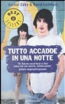 Tutto accadde in una notte by David Levithan, Rachel Cohn