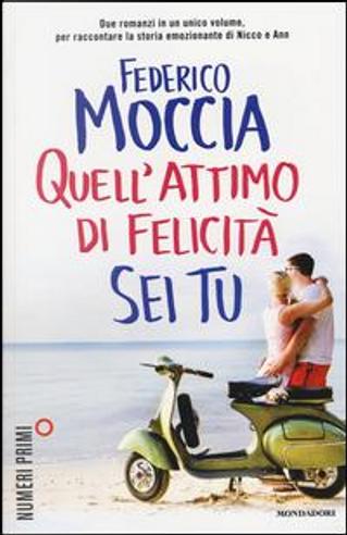 Quell'attimo di felicità-Sei tu by Federico Moccia