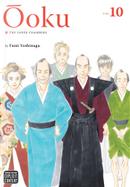 Ōoku: The Inner Chambers, Vol. 10 by Fumi Yoshinaga