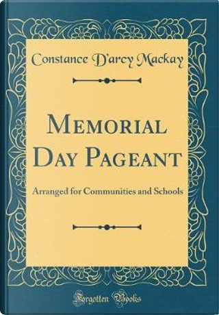 Memorial Day Pageant by Constance D'Arcy MacKay