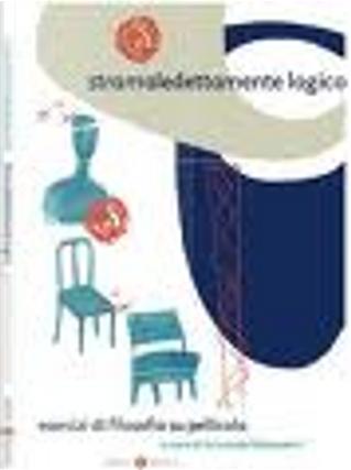 Stramaledettamente logico by Claudia Bianchi, Achille C. Varzi, Nicla Vassallo, Roberto Casati