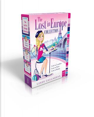 The Lost in Europe Collection by Cindy Callaghan