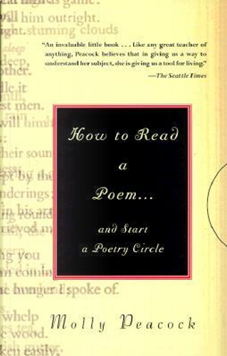 How to Raed a Poem. And Start a Poetry Circle by Molly Peacock