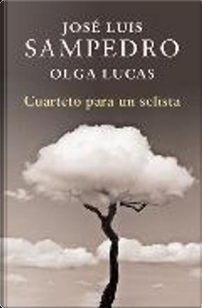 Cuarteto para un solista by Jose Luis Sampedro, Olga Lucas