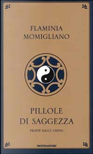 Pillole di saggezza by Momigliano Flaminia