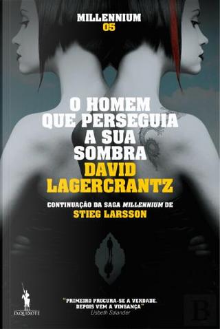 O Homem que Perseguia a Sua Sombra by David Lagercrantz