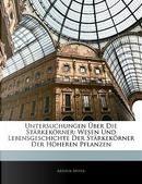 Untersuchungen Ber Die Strkekrner by Arthur Meyer