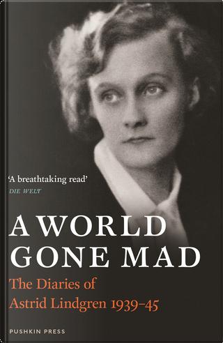 A World Gone Mad by Astrid Lindgren