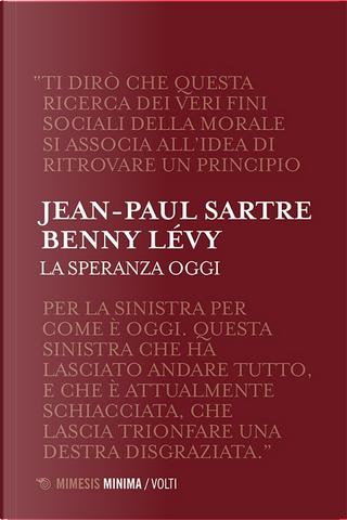 La speranza oggi by Benny Lévy, Jean-Paul Sartre