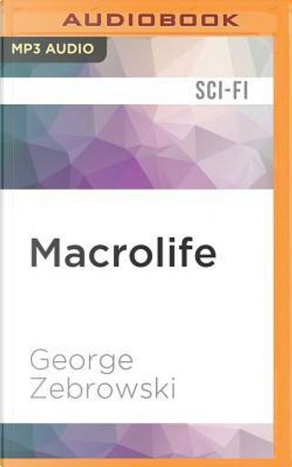 Macrolife by George Zebrowski
