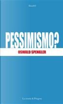 Pessimismo? by Oswald Spengler