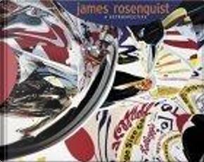 James Rosenquist by James Rosenquist, Ruth Fine, Sarah Bancroft
