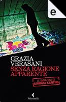 Senza ragione apparente by Grazia Verasani