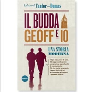 Il Budda, Geoff e io. Una storia moderna by Edward Canfor-Dumas