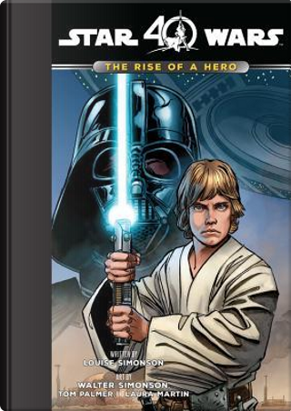 Star Wars the Rise of a Hero by Louise Simonson