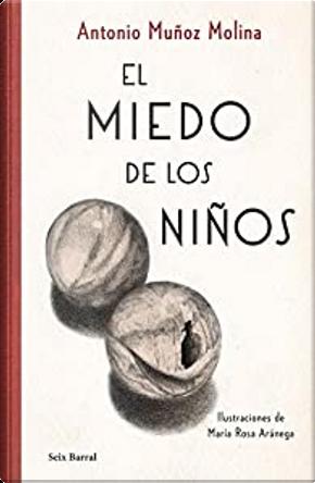 El miedo de los niños by Antonio Munoz Molina