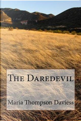 The Daredevil by Maria Thompson Daviess