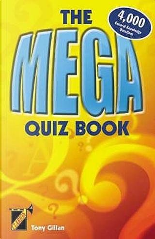 MEGA QUIZ BOOK by Tony Gillan