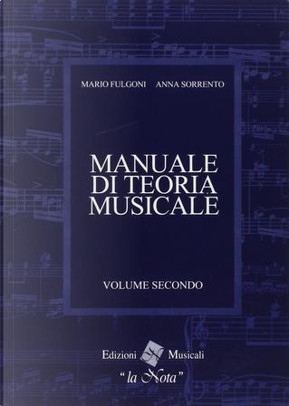 Manuale di teoria musicale - Vol. 2 by Anna Sorrento, Mario Fulgoni