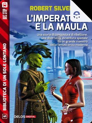 L'imperatore e la Maula by Robert Silverberg