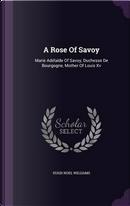 A Rose of Savoy by Hugh Noel Williams