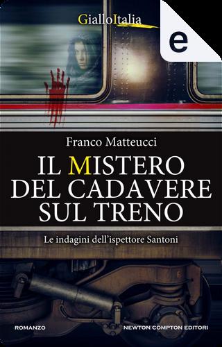 Il mistero del cadavere sul treno by Franco Matteucci
