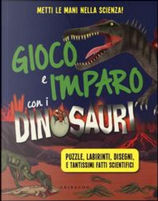 Gioco e imparo con i dinosauri by Anne Rooney