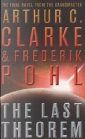 The Last Theorem by Arthur C. Clarke, Frederik Pohl