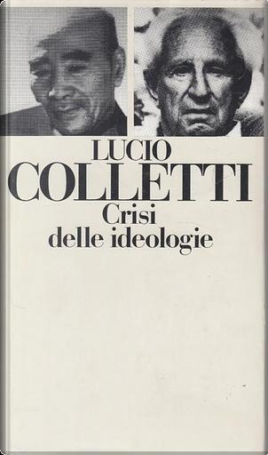 Crisi delle ideologie by Lucio Colletti