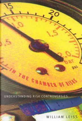 In the Chamber of Risks by William Leiss